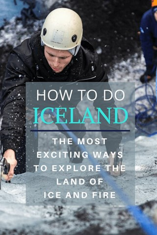 The Most Exciting Ways to Explore Iceland
