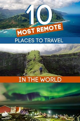 10 Most Remote Places To Travel In The World
